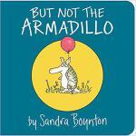 【预订】But Not the Armadillo 9781481481007