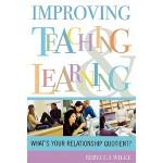 【预订】Improving Teaching and Learning: What's Your Relationsh