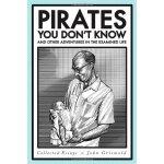 【预订】Pirates You Don't Know, and Other Adventures in the Exa