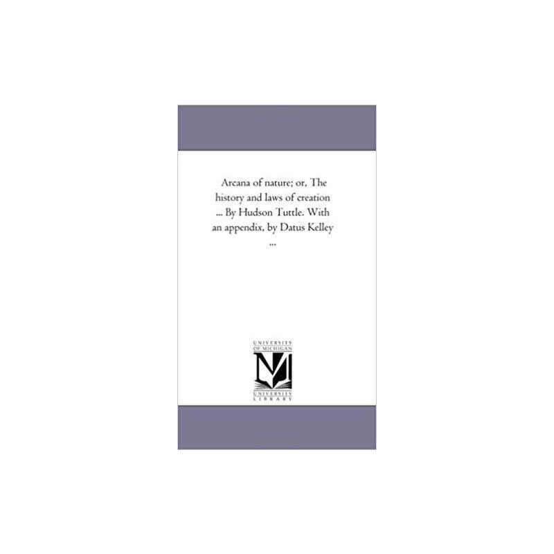 【预订】Arcana of Nature; Or, the History and Laws of Creation ... ... 9781425531584 美国库房发货,通常付款后3-5周到货!