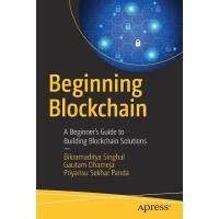 【预订】Beginning Blockchain: A Beginner's Guide to Building Bl