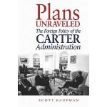 【预订】Plans Unraveled: The Foreign Policy of the Carter Admin