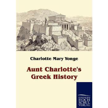 【预订】Aunt Charlotte's Greek History 美国库房发货,通常付款后3-5周到货!