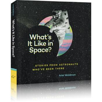 英文原版 太空生存指南 What's It Like in Space?: Stories from Astronauts Who've Been There