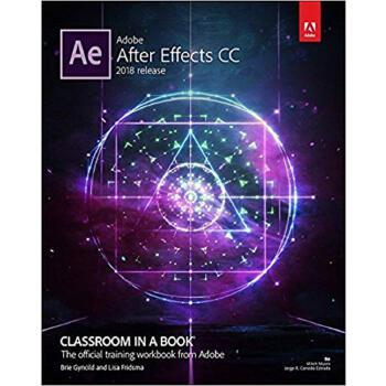 【预订】Adobe After Effects CC Classroom in a Book (2018 Release) 预订商品,需要1-3个月发货,非质量问题不接受退换货。