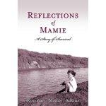 【预订】Reflections of Mamie-A Story of Survival