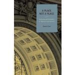 【预订】Place Not a Place: Reflection and Possibility in Museum