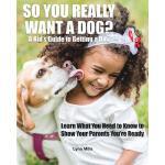 【预订】So You Really Want a Dog?: A Kid's Guide to Getting a D