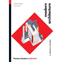 Modern Architecture: A Critical History (Fourth Edition) (W