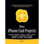 【预订】More iPhone Cool Projects: Cool Developers Reveal the D