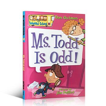 英文进口原版 My Weird School #12: Ms. Todd Is Odd! 疯狂学校12: 替补员托德先生! 校园故事桥梁章节书 美国小学推荐读物初漫画书7-12岁
