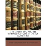 【预订】The Green Bug and Its Enemies: A Study in Insect Parasi