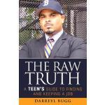 【预订】The Raw Truth: A Teen's Guide to Finding and Keeping a