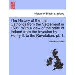 【预订】The History of the Irish Catholics from the Settlement