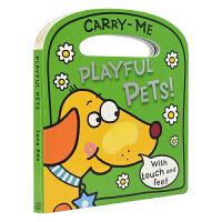 【首页抢券300-100】Carry-Me Playful Pets 有趣的宠物 幼儿英语启蒙 触摸手提绘本 英文原版进
