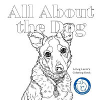 All About the Dog: A Battersea Dogs and Cats Home Colouring