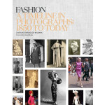Fashion: A Timeline in Photographs: 1850 to Today 时尚:从1850到