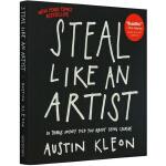 英文原版 Steal Like an Artist 偷师学艺:10个你一定要知道的创意秘籍 Austin Kleon