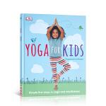 【发顺丰】英文进口原版 DK出版 Yoga For Kids 儿童亲子瑜伽健身课程 初级入门零基础教程大全图解 促进身
