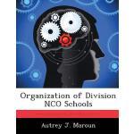 【预订】Organization of Division Nco Schools