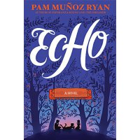 Echo 2016年纽伯瑞银奖小说《回声》