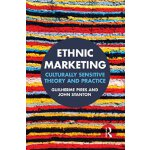 【预订】Ethnic Marketing: Culturally Sensitive Theory and Pract