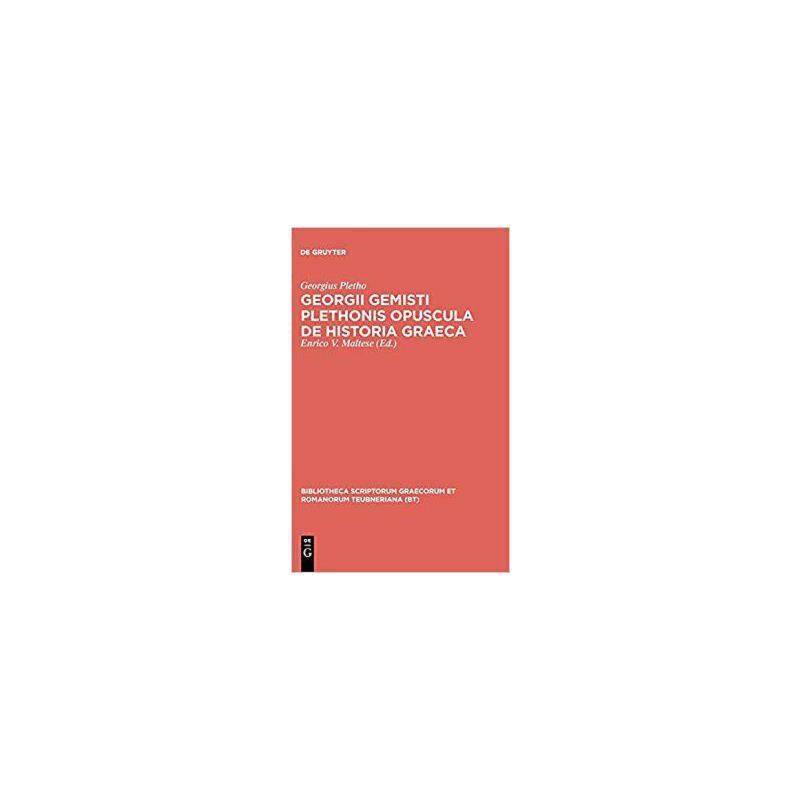【预订】Georgii Gemisti Plethonis Opuscula de Historia Graeca 9783598715907 美国库房发货,通常付款后3-5周到货!