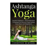 【预订】Ashtanga Yoga: Deep Relaxation Techniques to Discover L