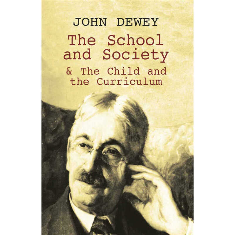 The School and Society & The Child and the Curriculum (【按需印刷】) 按需印刷商品,15天发货,非质量问题不接受退换货。