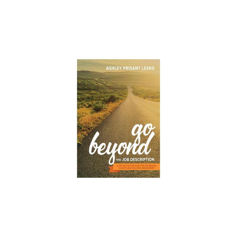 【预订】Go Beyond the Job Description: A Step-By-Step Guide to Optimizing Talents, Skills, and Strengths in Organizations 预订商品,需要1-3个月发货,非质量问题不接受退换货。