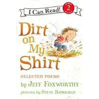 Dirt On My Shirt: Selected Poems 衬衣上的污点:诗选(I Can Read,Level