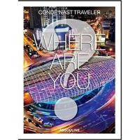 CONDE NAST TRAVELER WHERE ARE YOU (ISBN=9782759405152)