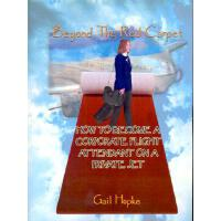 【预订】Beyond the Red Carpet: How to Become a Corporate Flight