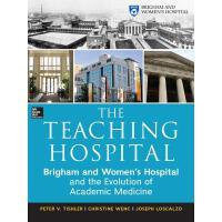 【预订】The Teaching Hospital: Brigham and Women's Hospital and