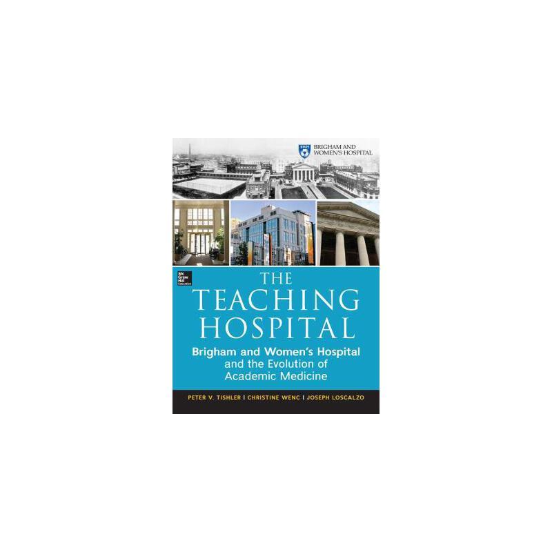 【预订】The Teaching Hospital: Brigham and Women's Hospital and the Evolution of Academic Medicine 预订商品,需要1-3个月发货,非质量问题不接受退换货。