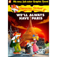 Geronimo Stilton (Graphic Novels) #11: We'll Always Have Pa