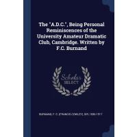 """The """"A.D.C."""", Being Personal Reminiscences of the"""