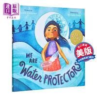 【中商原版】WE ARE WATER PROTECTORS 凯迪克 我们是水的守护者 2021年凯迪克金奖 儿童环境保护