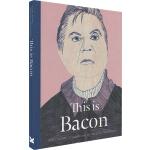 This is Bacon 这是培根 英文原版 精装书 This is这就是系列艺术家小传故事 大师作品画集 Laur