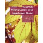 【预订】Toward Useful Program Evaluation in College Foreign Lan