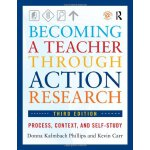 【预订】Becoming a Teacher Through Action Research: Process, Co