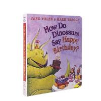 英文原版绘本How Do Dinosaurs Say Happy Birthday恐龙怎么说生日快乐