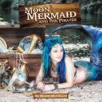 【预订】Moon Mermaid and the Pirates