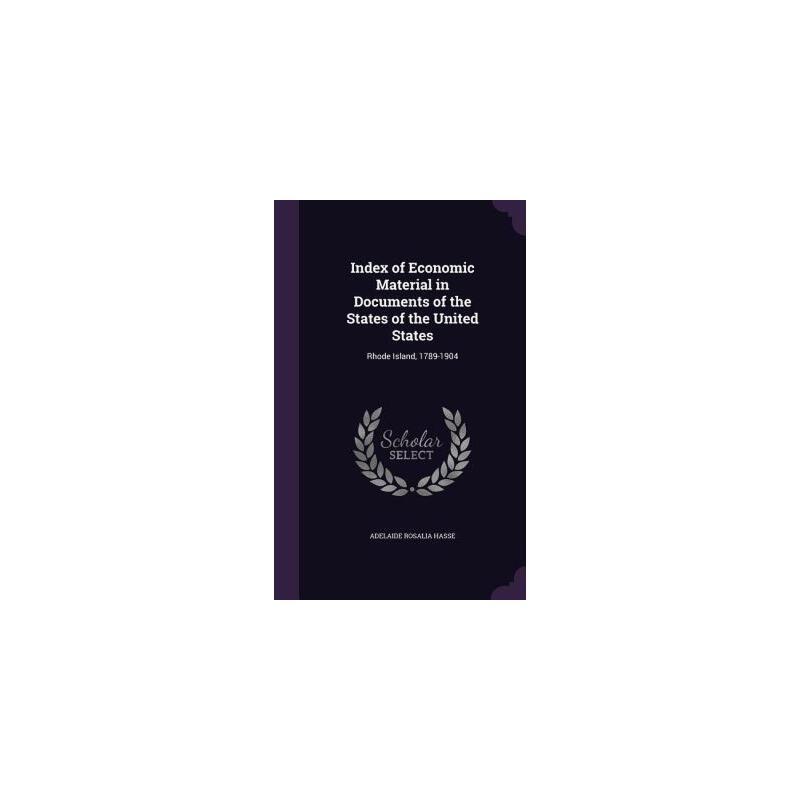 【预订】Index of Economic Material in Documents of the States of the United States: Rhode Island, 1789-1904 预订商品,需要1-3个月发货,非质量问题不接受退换货。