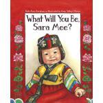 【预订】What Will You Be, Sara Mee?