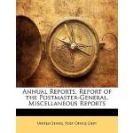 【预订】Annual Reports. Report of the Postmaster-General. Misce