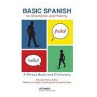 【预订】Basic Spanish for Orientation and Mobility: A Phrase Bo