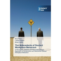 【预订】The Antecedents of Deviant Workplace Behaviors