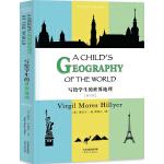写给学生的世界地理: A CHILD'S GEOGRAPHY OF THE WORLD(英文版)