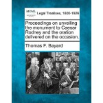 【预订】Proceedings on Unveiling the Monument to Caesar Rodney